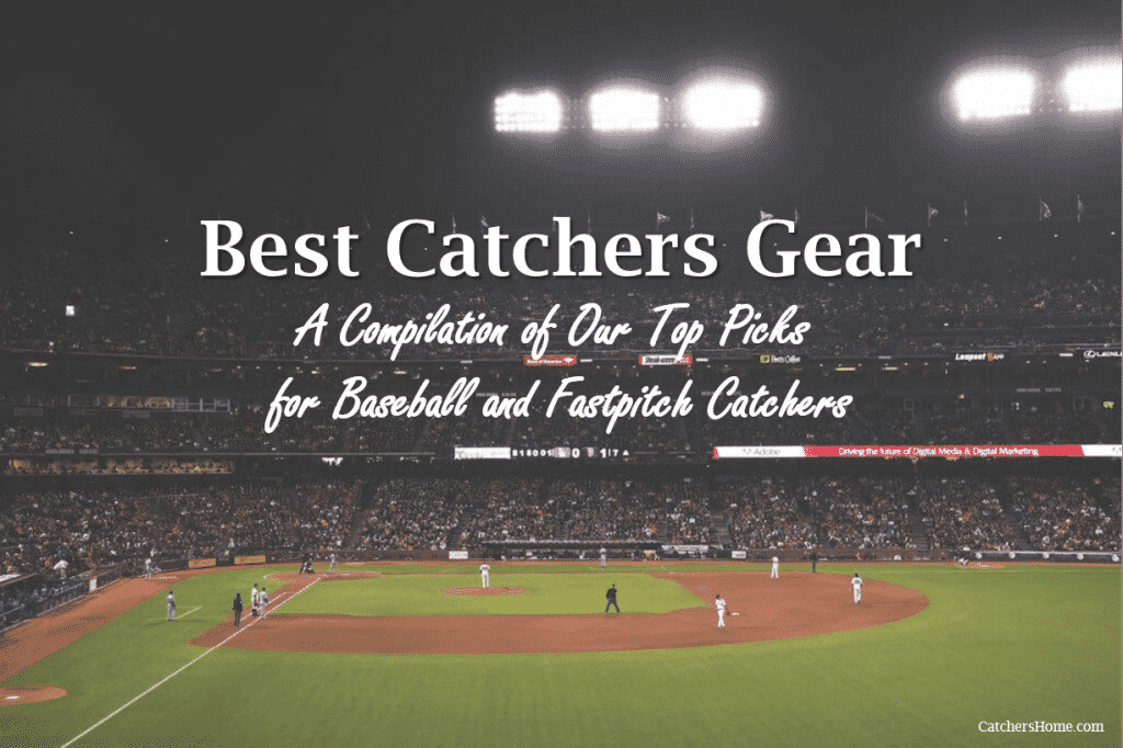 best catchers gear, top rated catcher's gear and top picks for Baseball and Fastpitch Softball