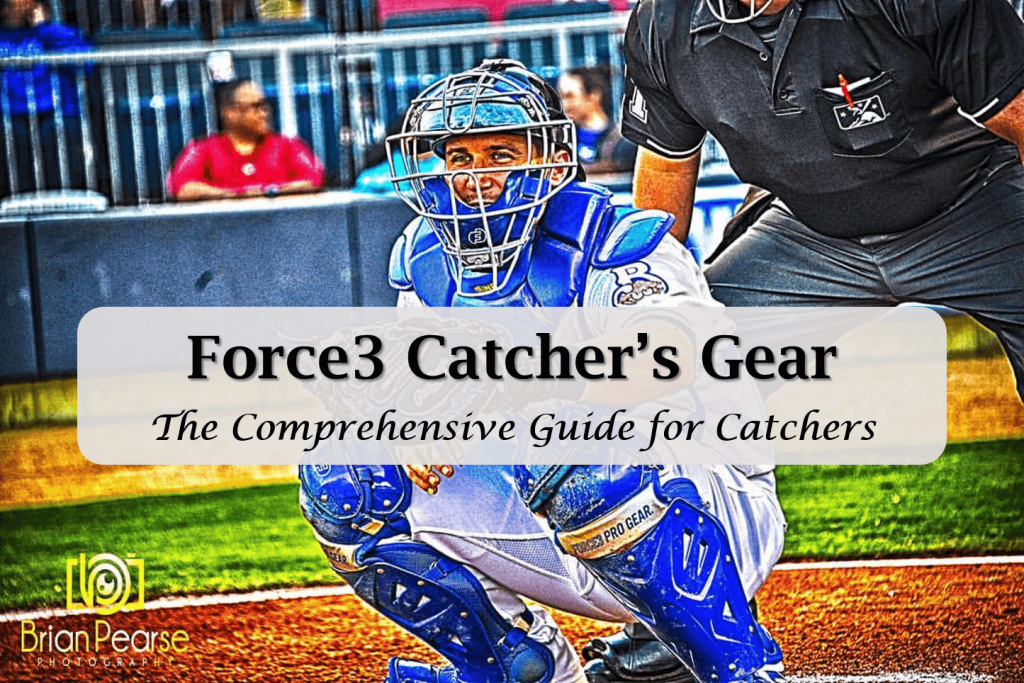 Force3 Catchers Gear, the ultimate and comprehensive review post for catchers on Force3 gear