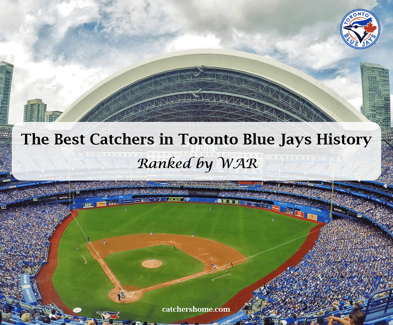 best toronto blue jays catchers of all time, the skydome rogers centre stadium of the blue jays