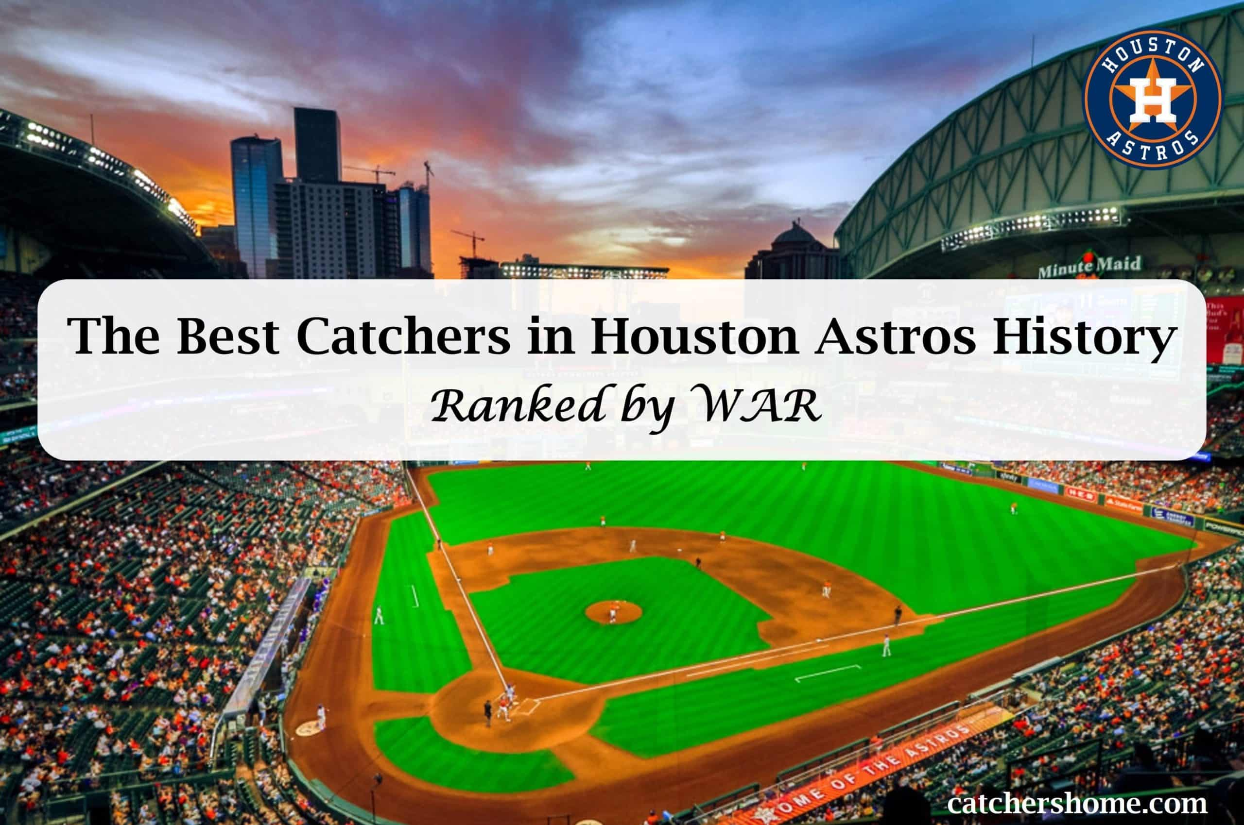 Best Houston Astros catchers in team history detailed article, ranked by war